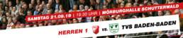 TuS Schutterwald Herren 1 vs. TVS Baden-Baden | Samstag 21.09.19 | 19:30 Uhr | Mörburghalle Schutterwald